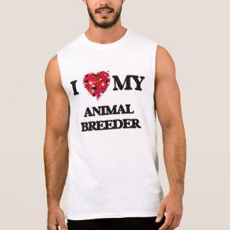 I love my Animal Breeder Sleeveless T-shirt