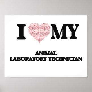 I love my Animal Laboratory Technician (Heart Made Poster