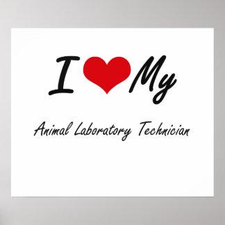 I love my Animal Laboratory Technician Poster