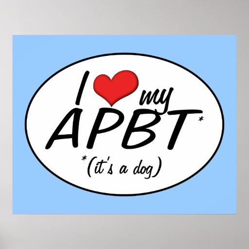 I Love My APBT (It's a Dog) Poster
