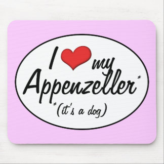 I Love My Appenzeller (It's a Dog) Mouse Pad