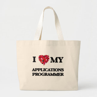 I love my Applications Programmer Jumbo Tote Bag