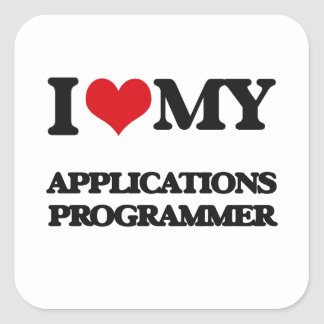 I love my Applications Programmer Square Sticker