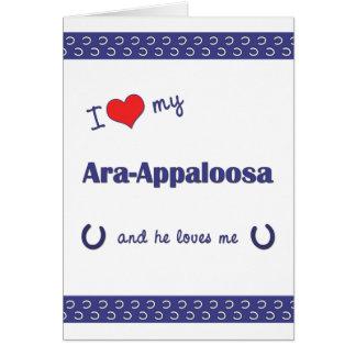 I Love My Ara-Appaloosa (Male Horse) Card