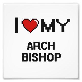 I love my Arch Bishop Photo Print