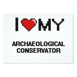 """I love my Archaeological Conservator 5"""" X 7"""" Invitation Card"""