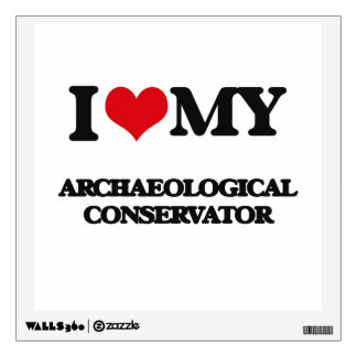 I love my Archaeological Conservator Room Decal