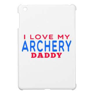 I Love My Archery Daddy iPad Mini Covers