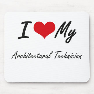 I love my Architectural Technician Mouse Pad