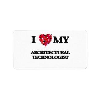 I love my Architectural Technologist Address Label