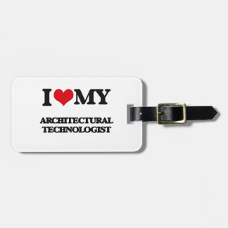 I love my Architectural Technologist Luggage Tag