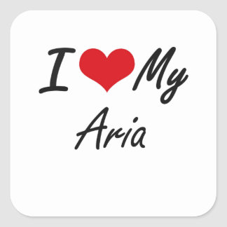 I love my Aria Square Sticker