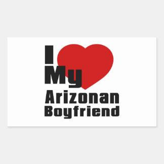 I Love My Arizonan boyfriend Rectangular Sticker