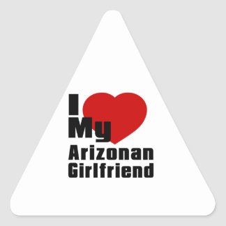 I Love My Arizonan Girlfriend Triangle Sticker