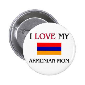 I Love My Armenian Mom Button