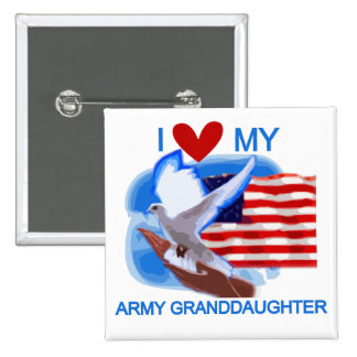 I Love My Army Granddaughter Tshirts and Gifts Pinback Button