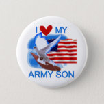 I Love My Army Son Tshirts and Gifts Pinback Button