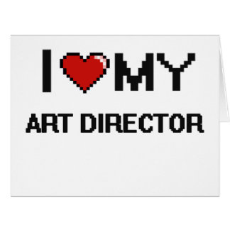 I love my Art Director Large Greeting Card