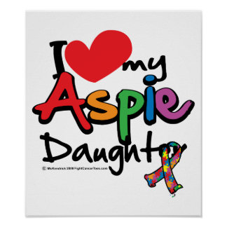 I Love My Aspie Daughter Poster