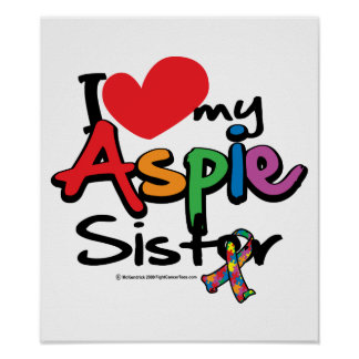 I Love My Aspie Sister Poster