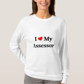 I love my Assessor T-Shirt