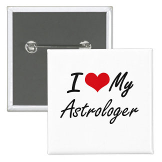 I love my Astrologer 2 Inch Square Button