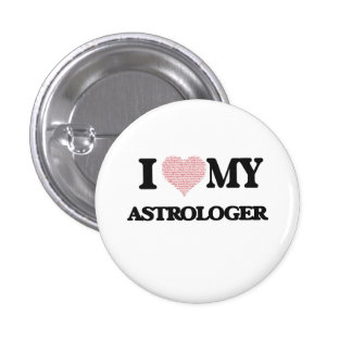 I love my Astrologer (Heart Made from Words) 1 Inch Round Button