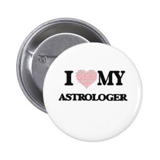 I love my Astrologer (Heart Made from Words) 2 Inch Round Button