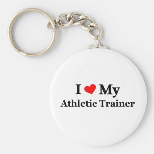 I love my Athletic Trainer Basic Round Button Keychain