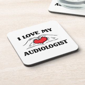 I love my Audiologist Beverage Coaster