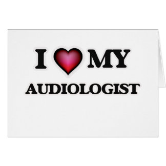 I love my Audiologist Card