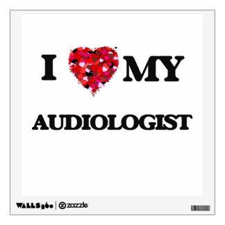I love my Audiologist Room Sticker