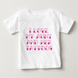 I Love My Aunt And Her Tattoos Baby T-Shirt