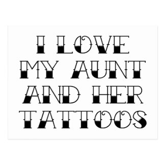 I Love My Aunt And Her Tattoos Postcard
