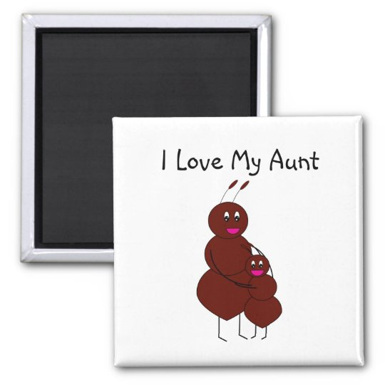 I Love My Aunt Ant Magnet