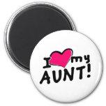 I love my aunt! fridge magnet