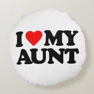I LOVE MY AUNT ROUND PILLOW