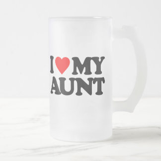 I LOVE MY AUNT 16 OZ FROSTED GLASS BEER MUG