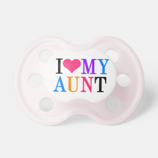 """""""I Love My Aunt"""" Pacifier"""