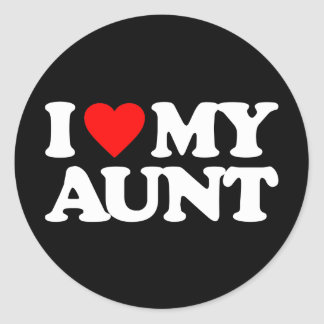 I LOVE MY AUNT CLASSIC ROUND STICKER