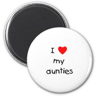 I Love My Aunties 2 Inch Round Magnet