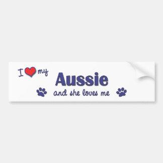 I Love My Aussie (Female Dog) Bumper Sticker