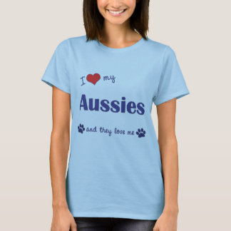 I Love My Aussies (Many Dogs) T-Shirt