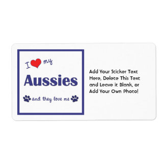 I Love My Aussies (Multiple Dogs) Label