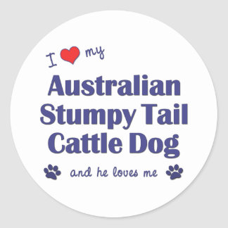 I Love My Aust. Stumpy Tail Cattle Dog (Male Dog) Classic Round Sticker