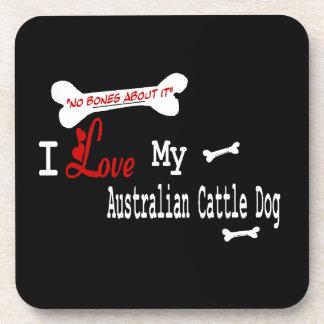 I Love My Australian Cattle Dog Coaster