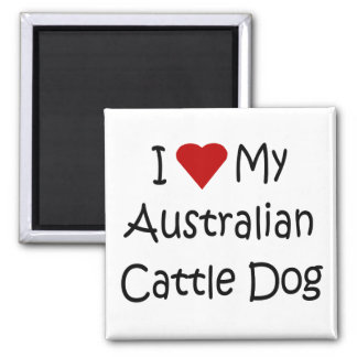 I Love My Australian Cattle Dog Gifts and Apparel Fridge Magnet