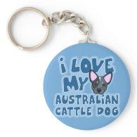I Love My Australian Cattle Dog Key Chains