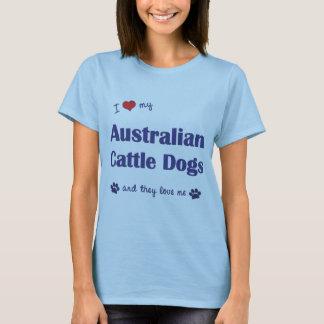 I Love My Australian Cattle Dogs (Multiple Dogs) T-Shirt