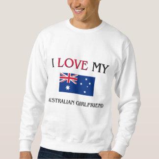 I Love My Australian Girlfriend Sweatshirt